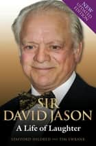 Sir David Jason - A Life of Laughter ebook by Stafford Hildred, Stafford Hildred & Tim Ewbank