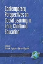 Contemporary Perspectives on Social Learning in Early Childhood Education ebook by Olivia Saracho,Bernard Spodek
