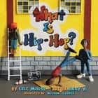 What Is Hip-Hop? ebook by Eric Morse, Anny Yi, Nelson George