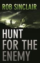 Hunt for the Enemy ebook by Rob Sinclair