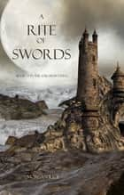 A Rite of Swords (Book #7 in the Sorcerer's Ring) ebook by