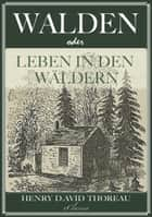 Walden, oder: Leben in den Wäldern ebook by Henry David Thoreau