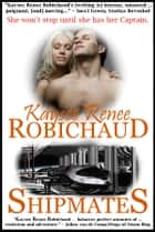 Shipmates ebook by Kaysee Renee Robichaud