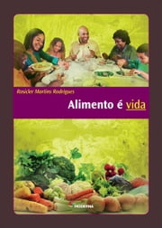 Alimento é vida ebook by Rosicler Martins Rodrigues