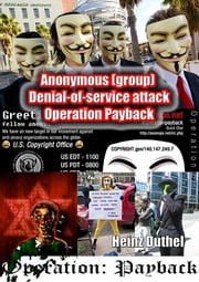 Anonymous (group) Denial-of-service attack - Encyclopedia Dramatica ebook by Heinz Duthel