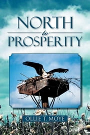 North to Prosperity ebook by Ollie T. Moye
