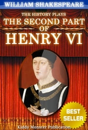 Henry VI, part 2 By William Shakespeare - With 30+ Original Illustrations,Summary and Free Audio Book Link ebook by William Shakespeare