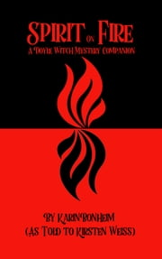 Spirit on Fire - A Doyle Witch Mystery Companion ebook by Kirsten Weiss,Karin Bonheim