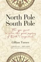 North Pole, South Pole ebook by Gillian Turner