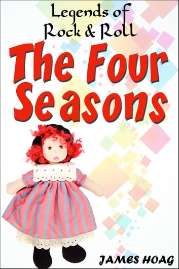Legends of rock roll the four seasons ebook by james hoag legends of rock roll the four seasons ebook by james hoag fandeluxe Gallery
