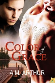 Color of Grace ebook by A.M. Arthur