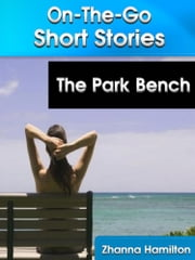 The Park Bench ebook by Zhanna Hamilton