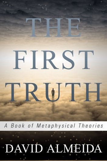 The first truth a book of metaphysical theories ebook by david love the first truth a book of metaphysical theories ebook by david love fandeluxe Image collections