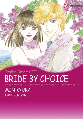 Bride by Choice (Harlequin Comics) - Harlequin Comics ebook by Lucy Gordon
