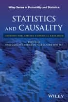 Statistics and Causality - Methods for Applied Empirical Research ebook by Wolfgang Wiedermann, Alexander von Eye