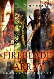 The Fireblade Array: 4-Book Bundle ebook by H. O. Charles
