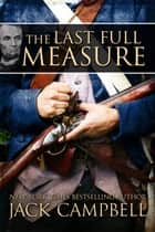 The Last Full Measure ebook by Jack Campbell