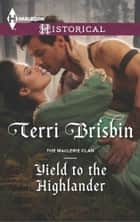Yield to the Highlander ebook by Terri Brisbin
