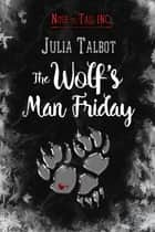 The Wolf's Man Friday ebook by Julia Talbot