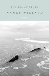 The Sea at Truro - Poems ebook by Nancy Willard