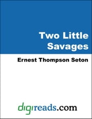 Two Little Savages ebook by Seton, Ernest Thompson