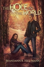 The Hole in the World ebook by Brandann R. Hill-Mann