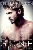 GONE - Part Two ebook by Deborah Bladon
