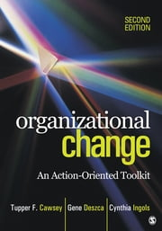 Organizational Change - An Action-Oriented Toolkit ebook by Thomas (Tupper) F. Cawsey,Gene Deszca,Cynthia A. Ingols
