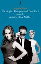 Stephen Ward - A Musical ebook by Christopher Hampton, Don Black