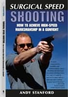 Surgical Speed Shooting ebook by Andy Stanford