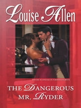 The Dangerous Mr. Ryder ebook by Louise Allen
