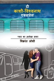 The Kashi-Vishwanath Express - Pyar ka anoka safar ebook by Vikrant Joshi