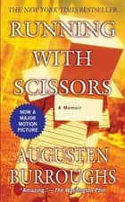 Running with Scissors - A Memoir ebook by Augusten Burroughs