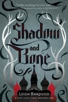 Shadow and Bone ebook by Leigh Bardugo