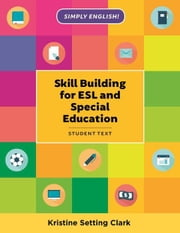 Skill Building for ESL and Special Education: Student Textbook ebook by Clark, Kristine Setting