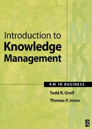 Introduction to Knowledge Management ebook by Todd Groff,Thomas Jones