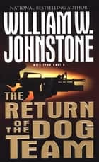 The Return Of Dog Team ebook by