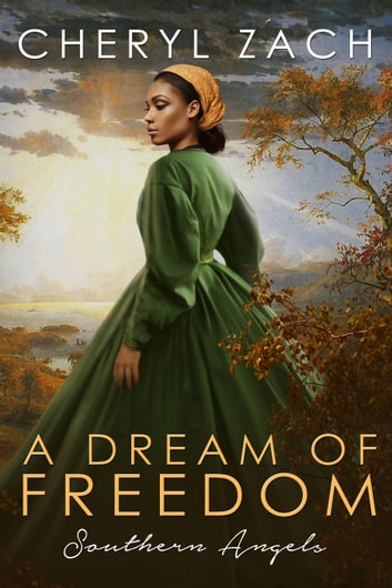 A Dream of Freedom - Southern Angels , #3 ebook by Cheryl Zach