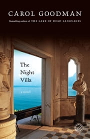 The Night Villa - A Novel ebook by Carol Goodman