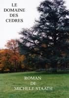 Le domaine des cèdres ebook by michele staath