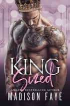 King Sized ebook by Madison Faye