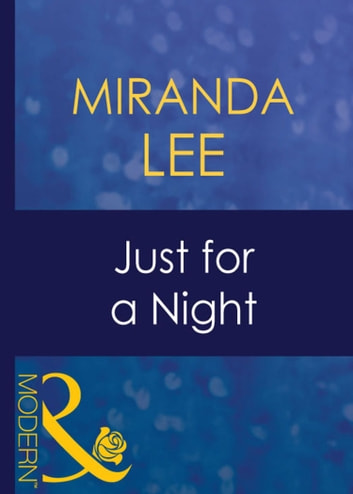 Just For A Night (Mills & Boon Modern) ebook by Miranda Lee