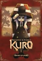 Shoulder-a-Coffin Kuro, Vol. 1 eBook by Satoko Kiyuduki