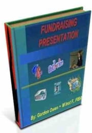 Fundraising Presentation ebook by Gordon Owen