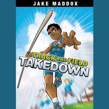 Track and Field Takedown audiobook by Jake Maddox