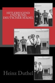 Hitlerjugend und Bund Deutscher Mädel ebook by Kobo.Web.Store.Products.Fields.ContributorFieldViewModel