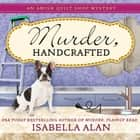 Murder, Handcrafted audiobook by Isabella Alan