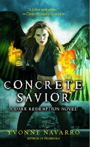 Concrete Savior ebook by Yvonne Navarro