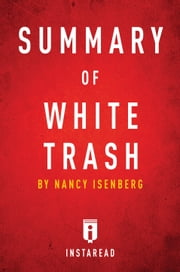 Summary of White Trash - by Nancy Isenberg | Includes Analysis ebook by Instaread