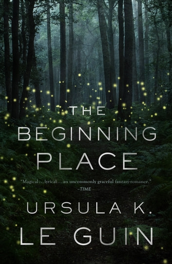 The Beginning Place ebook by Ursula K. Le Guin